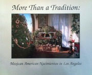 Interviews and research for More Than A Tradition: Documenting Hispanic Traditions in Southern California