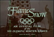 Flame in the snow : an official film of the VIII Olympic Winter Games