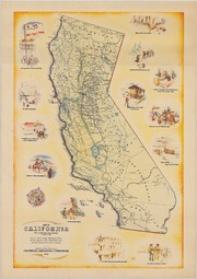 Map of California: Showing the State as it was known a century ago
