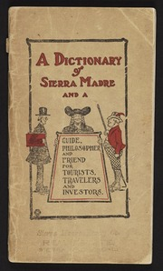 A dictionary of Sierra Madre and a guide, philosopher and friend for tourists, travelers and investors